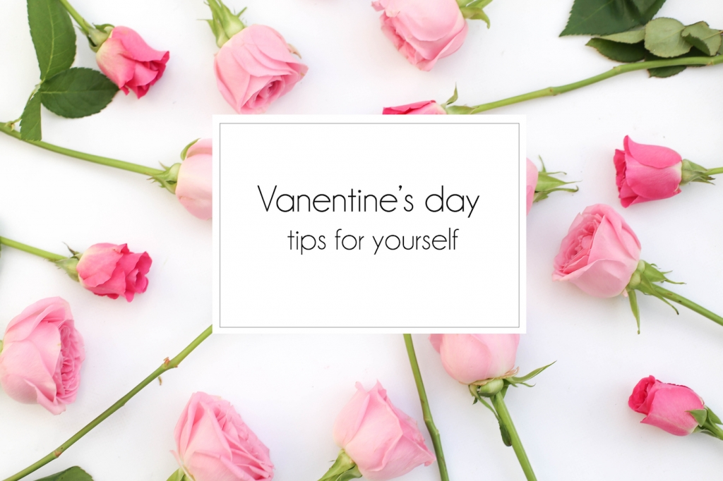 Valentines day tips for yourself